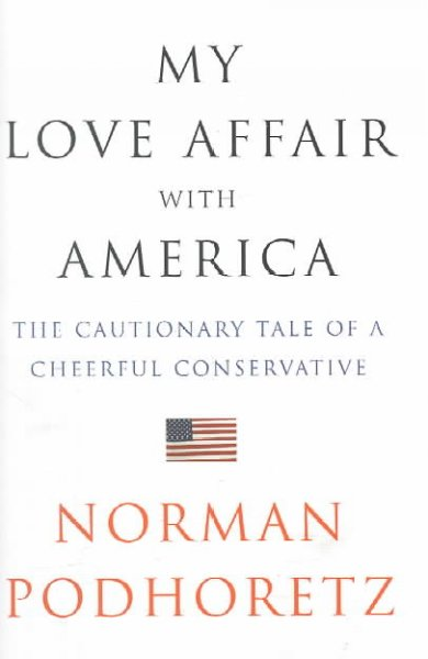 My Love Affair with America: The Cautionary Tale of a Cheerful Conservative