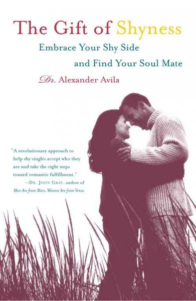 The Gift of Shyness: Embrace Your Shy Side and Find Your Soul Mate cover
