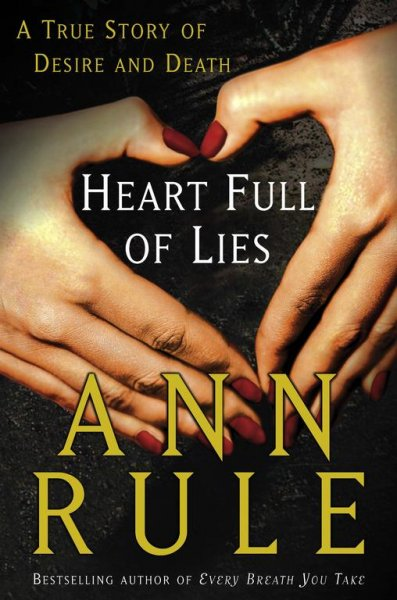 Heart Full of Lies: A True Story of Desire and Death cover