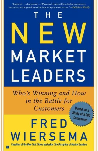 The New Market Leaders: Who's Winning and How in the Battle for Customers cover