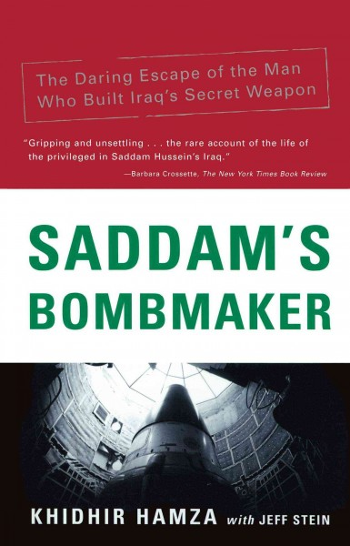 Saddam's Bombmaker: The Daring Escape of the Man Who Built Iraq's Secret Weapon cover