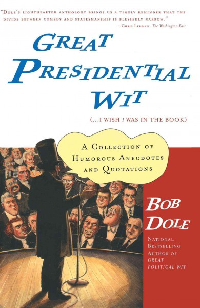Great Presidential Wit (...I Wish I Was in the Book): A Collection of Humorous Anecdotes and Quotations (Lisa Drew Books (Paperback)) cover