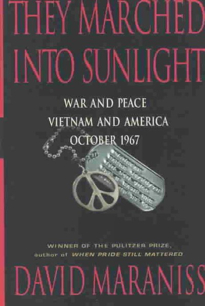 They Marched Into Sunlight: War and Peace Vietnam and America October 1967 cover