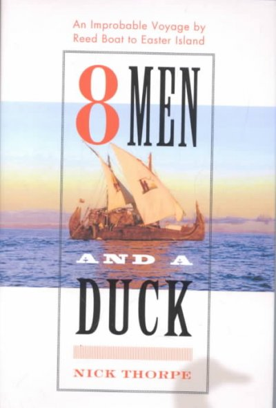 8 Men and a Duck: An Improbable Voyage by Reed Boat to Easter Island cover