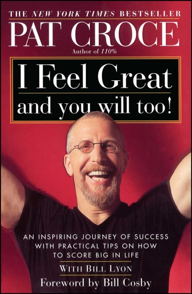 I Feel Great and You Will Too!: An Inspiring Journey of Success with Practical Tips on How to Score Big in Life cover