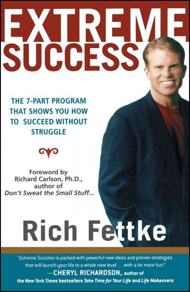 Extreme Success: The 7-Part Program That Shows You How To Succeed Without Struggle cover