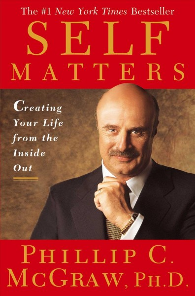 Self Matters: Creating Your Life from the Inside Out cover