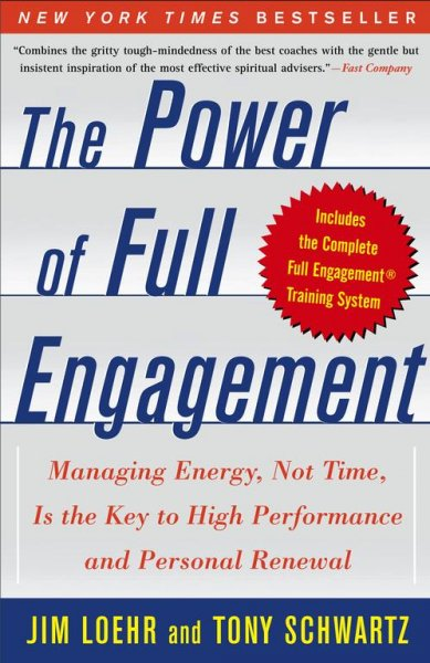The Power of Full Engagement: Managing Energy, Not Time, Is the Key to High Performance and Personal Renewal cover