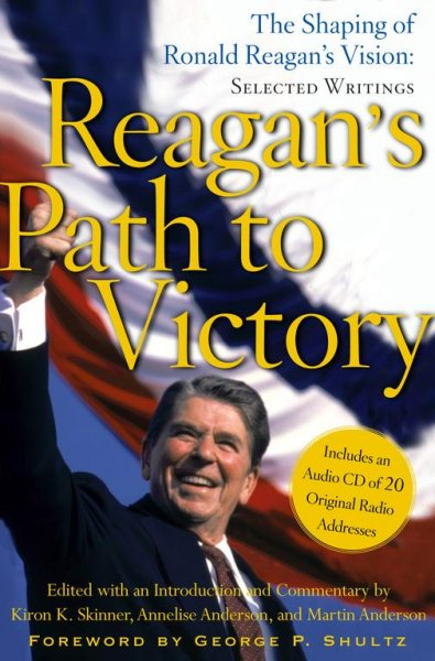 Reagan's Path to Victory: The Shaping of Ronald Reagan's Vision: Selected Writings cover