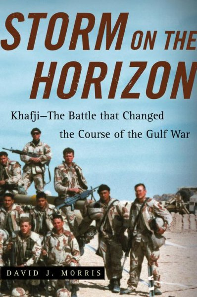 Storm on the Horizon: Khafji--The Battle that Changed the Course of the Gulf War cover
