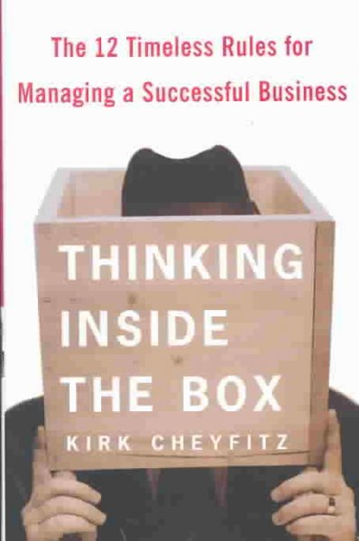 Thinking Inside the Box: The 12 Timeless Rules for Managing a Successful Business cover