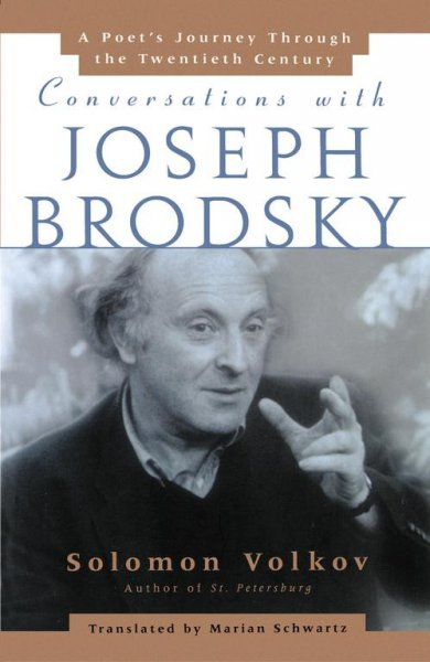 Conversations with Joseph Brodsky: A Poets Journey Through The Twentieth Century cover