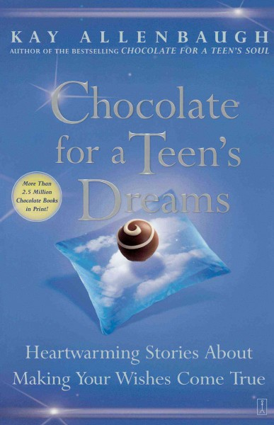 Chocolate for a Teen's Dreams: Heartwarming Stories About Making Your Wishes Come True (Chocolate Series) cover