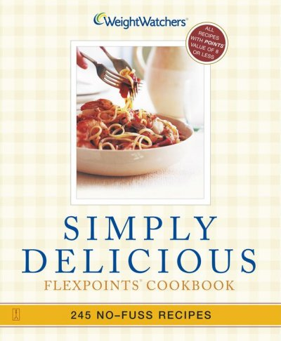 Simply Delicious: 245 No-Fuss Recipes--All 8 POINTS or Less cover