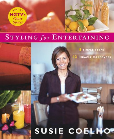 Styling for Entertaining: 8 Simple Steps, 12 Miracle Makeovers cover
