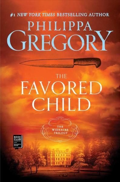 The Favored Child: A Novel (The Wideacre Trilogy) cover