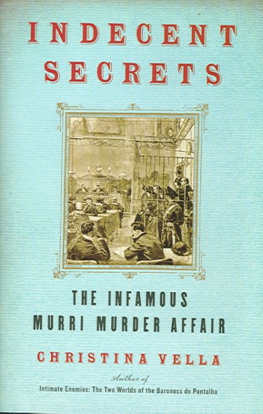 Indecent Secrets: The Infamous Murri Murder Affair cover