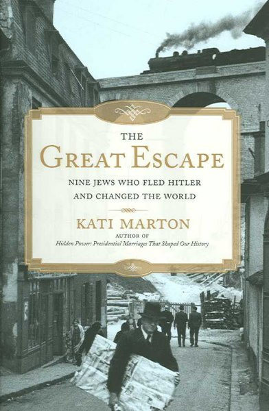 The Great Escape: Nine Jews Who Fled Hitler and Changed the World cover