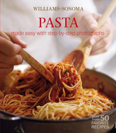 Williams-Sonoma Mastering: Pasta, Noodles & Dumplings: made easy with step-by-step photographs cover