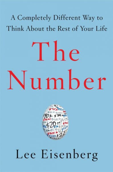 The Number: A Completely Different Way to Think About the Rest of Your Life cover