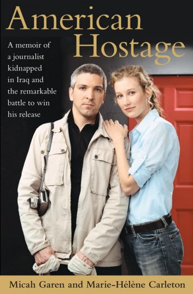 American Hostage: A Memoir of a Journalist Kidnapped in Iraq and the Remarkable Battle to Win His Release cover
