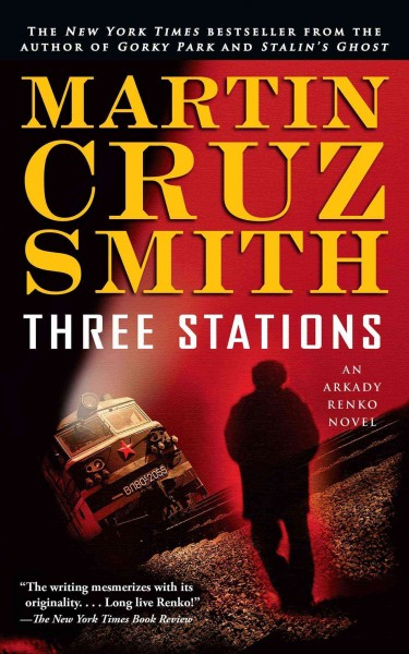 Three Stations: An Arkady Renko Novel (7) (The Arkady Renko Novels)