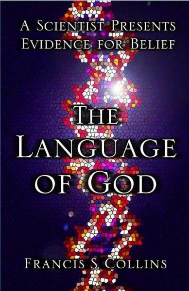 The Language of God: A Scientist Presents Evidence for Belief cover
