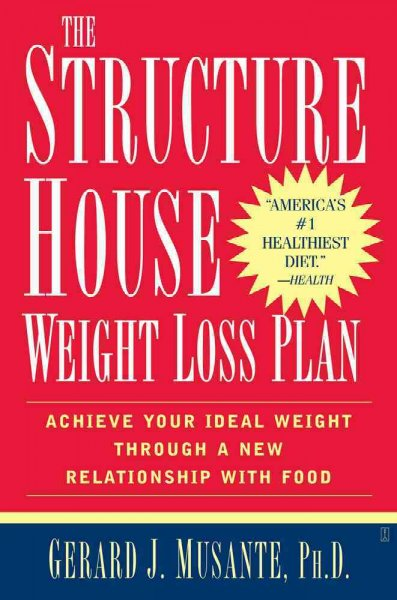 The Structure House Weight Loss Plan: Achieve Your Ideal Weight Through a New Relationship with Food cover
