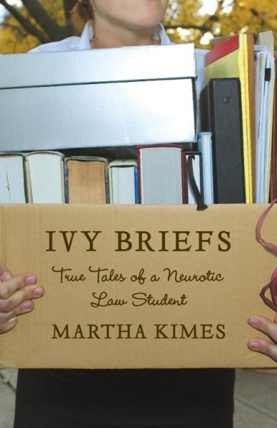 Ivy Briefs: True Tales of a Neurotic Law Student cover