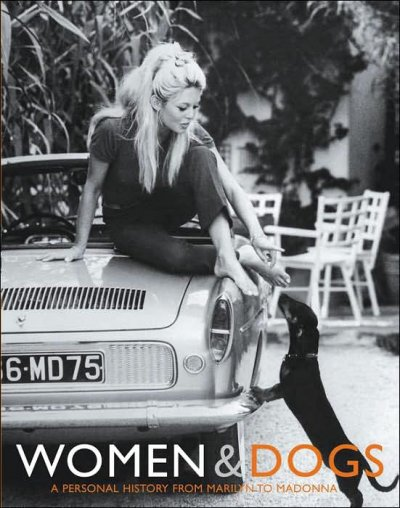 Women & Dogs: A Personal History from Marilyn to Madonna cover