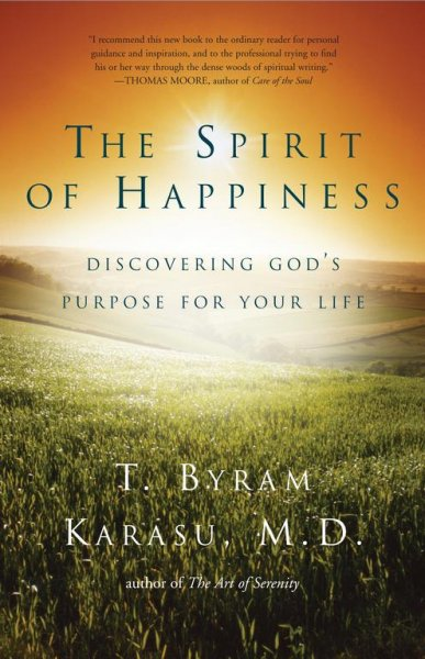 The Spirit of Happiness: Discovering God's Purpose for Your Life cover