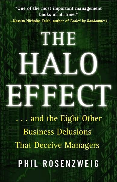 The Halo Effect: ... and the Eight Other Business Delusions That Deceive Managers cover