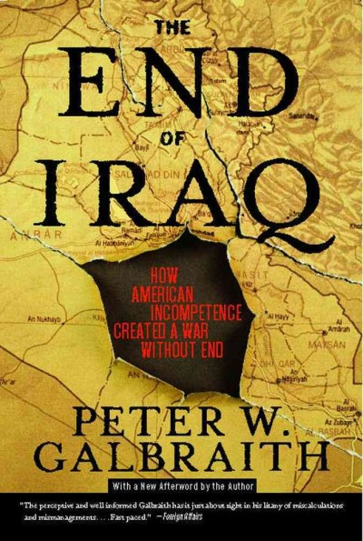 The End of Iraq: How American Incompetence Created a War Without End cover