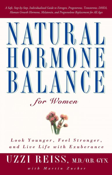 Natural Hormone Balance for Women: Look Younger, Feel Stronger, and Live Life with Exuberance cover