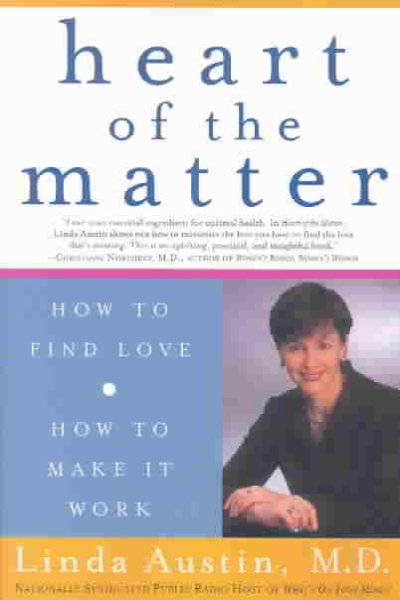 Heart of the Matter: How to Find Love, How to Make it Work cover