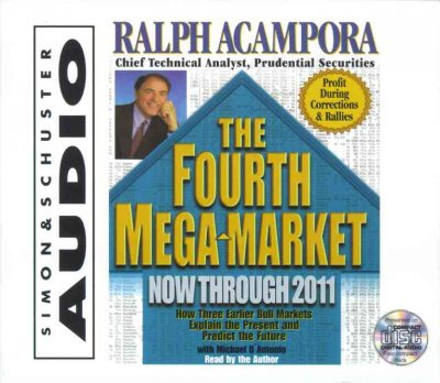 The Fourth Mega-Market, Now Through 2011: How Three Earlier Bull Markets Explain The Present And Predict The Future cover