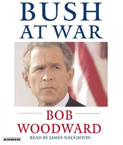 Bush at War: Inside the Bush White House