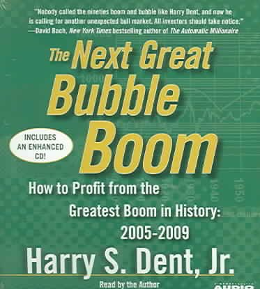 The Next Great Bubble Boom: How to Profit from the Greatest Boom in History: 2005-2009 cover