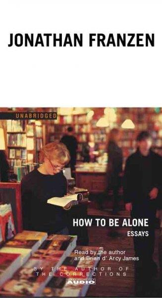 How to Be Alone: Essays cover