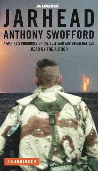 Jarhead: A Marine's Chronicle of the Gulf War and Other Battles cover