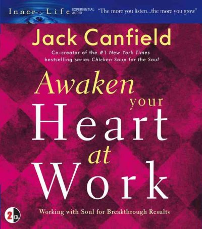 Awaken Your Heart at Work: Working with Soul for Breakthough Results (Inner Life Series) cover