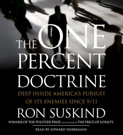 The One Percent Doctrine: Deep Inside America's Pursuits Of Its Enemies Since 9/11 cover