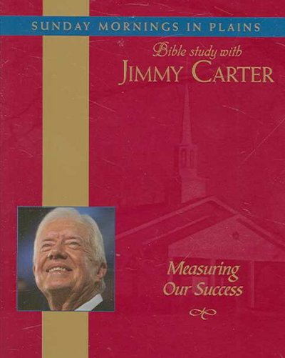 Measuring Our Success: Sunday Mornings in Plains: Bible Study with Jimmy Carter cover
