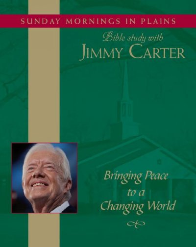 Bringing Peace to a Changing World: Sunday Mornings in Plains: Bible Study with Jimmy Carter cover