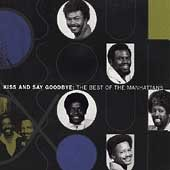 Kiss & Say Goodbye: The Best of The Manhattans cover