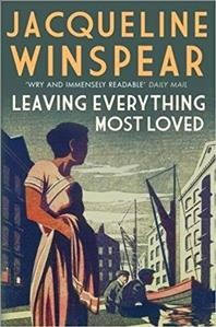 Leaving Everything Most Loved (Maisie Dobbs) cover