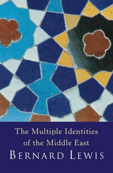 The Multiple Identities of the Middle East : 2000 Years of History from the Rise of Christianity to the Present Day cover