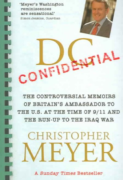 DC Confidential: The Controversial Memoirs of Britain's Ambassador to the U.S. at the Time of 9/11 and the Run-Up to the Iraq War cover