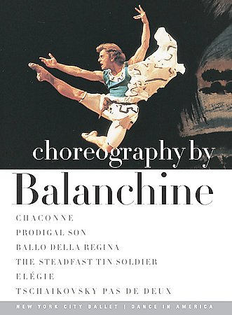 Choreography By Balanchine / Chaconne, Prodigal Son, Ballo Della Regina, Elegie, The Steadfast Tin Soldier, Tchaikovsky Pas de Deux cover