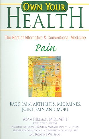 Own Your Health : Pain: Back Pain, Arthritis, Migraines, and More cover